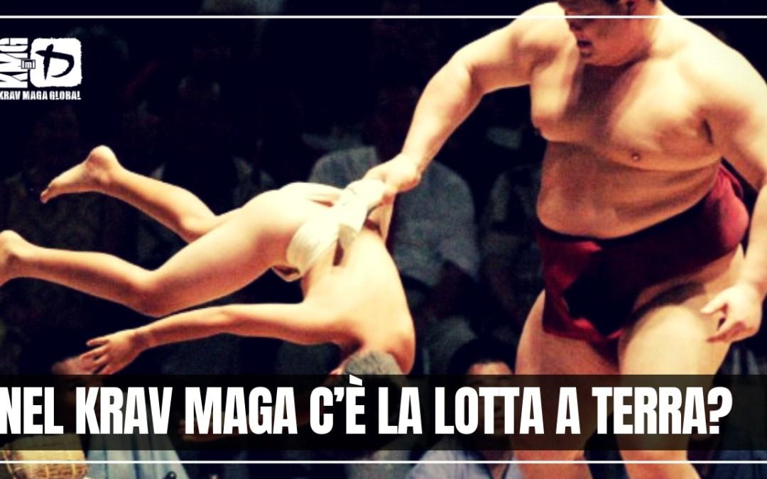 Nel Krav Maga c'è la lotta a terra?