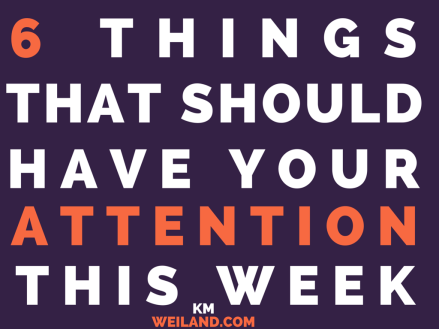 6 Things that should have your attention