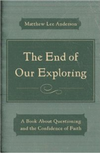 End of Our Exploring Matthew Lee Anderson f