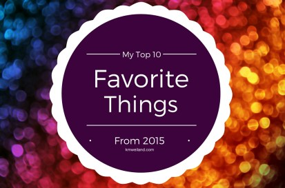 My Top 10 Favorite Things From 2015