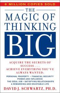 Magic of Thinking Big David J. Schwartz