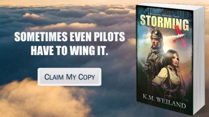 Sometimes Even Pilots Have to Wing It Storming A Dieselpunk Adventure K.M. Weiland