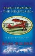 Barnstorming the Heartland Russ Wilder