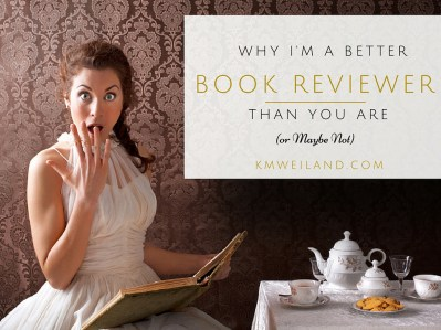 Why I'm a Better Book Reviewer Than You Are (or Maybe Not)