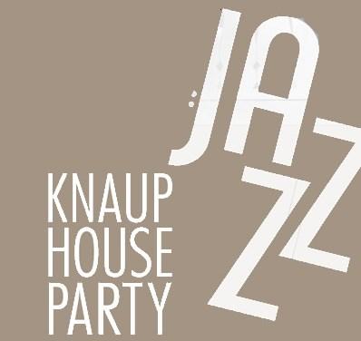 Knaup Houseparty Jazz 8.11.2019