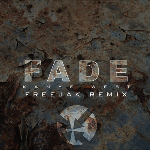 Kanye West - Fade (Freejak Remix) Free Download