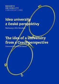 Idea univerzity z české perspektivy - Jiří Hanuš