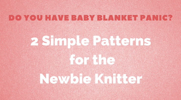 The Easiest Baby Blanket to Knit - Advice for Beginners • Knit\'s All ...