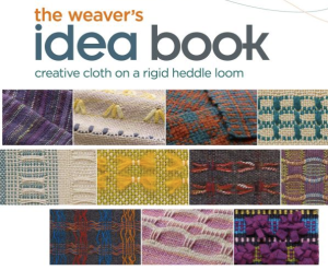 The Weaver's Idea Book, Creative Cloth on a Rigid Heddle Loom