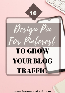 Read more about the article 10 Pinterest Pin Design Tips To Drive Traffic To Your Blog