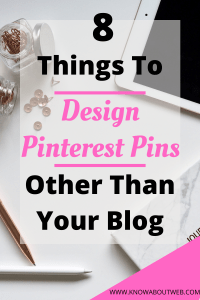 Read more about the article 8 Things To Design Pinterest Pins Other Than Blog Post