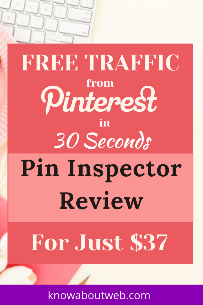 pin inspector review Get Free Traffic From Pinterest in 30 Seconds (1)