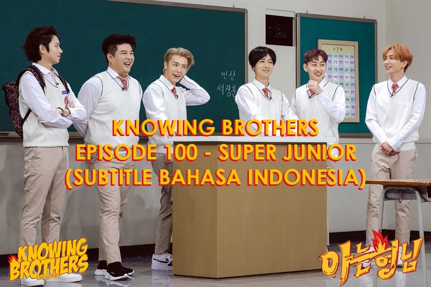 Nonton streaming online & download Knowing Bros eps 100 bintang tamu Super Junior subtitle bahasa Indonesia