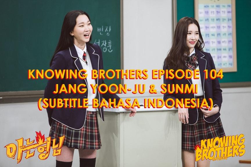 Nonton streaming online & download Knowing Bros eps 104 bintang tamu Jang Yoon-ju & Sunmi subtitle bahasa Indonesia