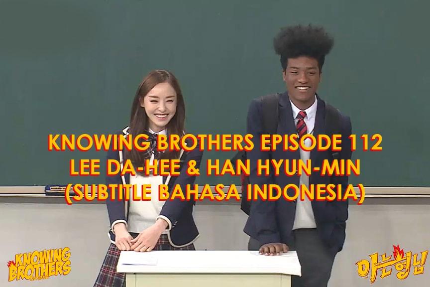 Nonton streaming online & download Knowing Bros eps 112 bintang tamu Lee Da-hee & Han Hyun-min subtitle bahasa Indonesia