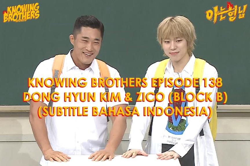 Nonton streaming online & download Knowing Bros eps 138 bintang tamu Kim Dong-hyun & Zico (Block B) subtitle bahasa Indonesia