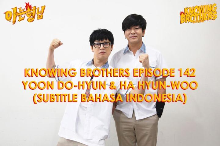 Knowing Brothers eps 142 – Yoon Do-hyun & Ha Hyun-woo