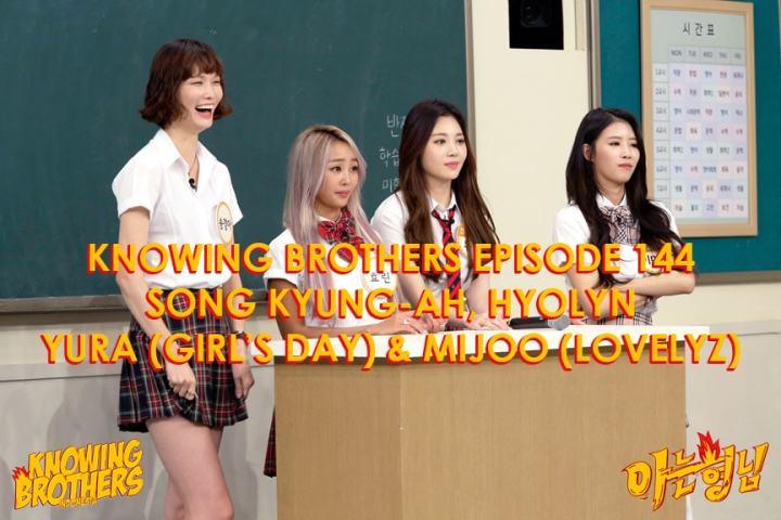Knowing Brothers eps 144 – Song Kyung-ah, Hyolyn, Yura & Mijoo