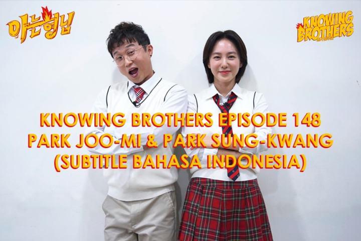 Knowing Brothers eps 148 – Park Joo-mi & Park Sung-kwang