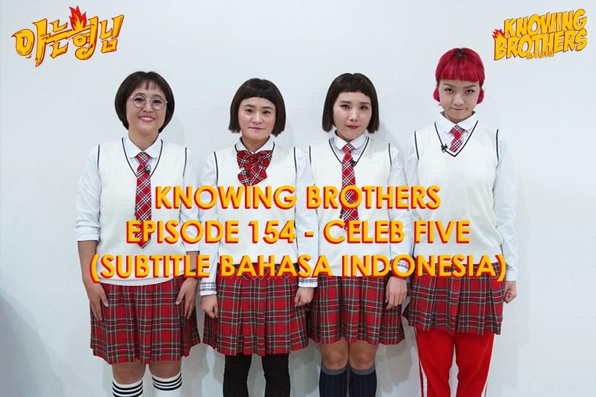 Nonton streaming online & download Knowing Bros eps 154 bintang tamu Celeb Five (Song Eun-i, Shin Bong-sun, Ahn Young-mi & Kim Shin-young) subtitle bahasa Indonesia
