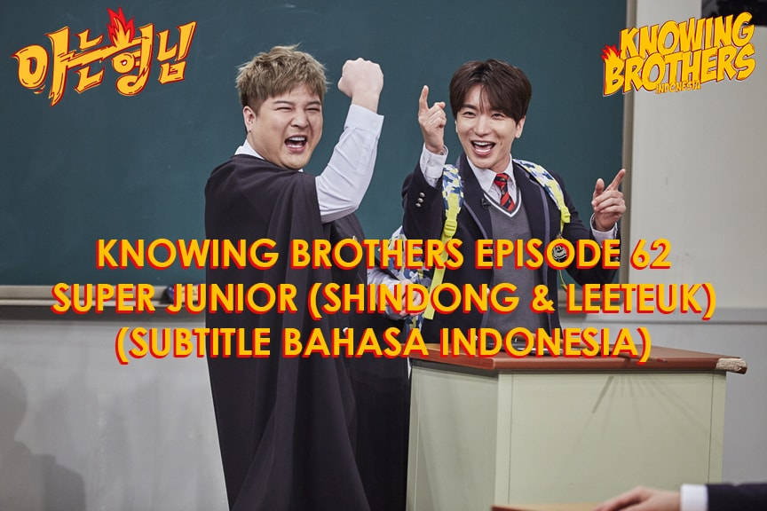 Nonton streaming online & download Knowing Bros eps 62 bintang tamu Leeteuk & Shindong (Super Junior) subtitle bahasa Indonesia