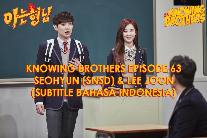 Nonton streaming online & download Knowing Bros eps 63 bintang tamu Lee Joon & Seohyun (SNSD) subtitle bahasa Indonesia