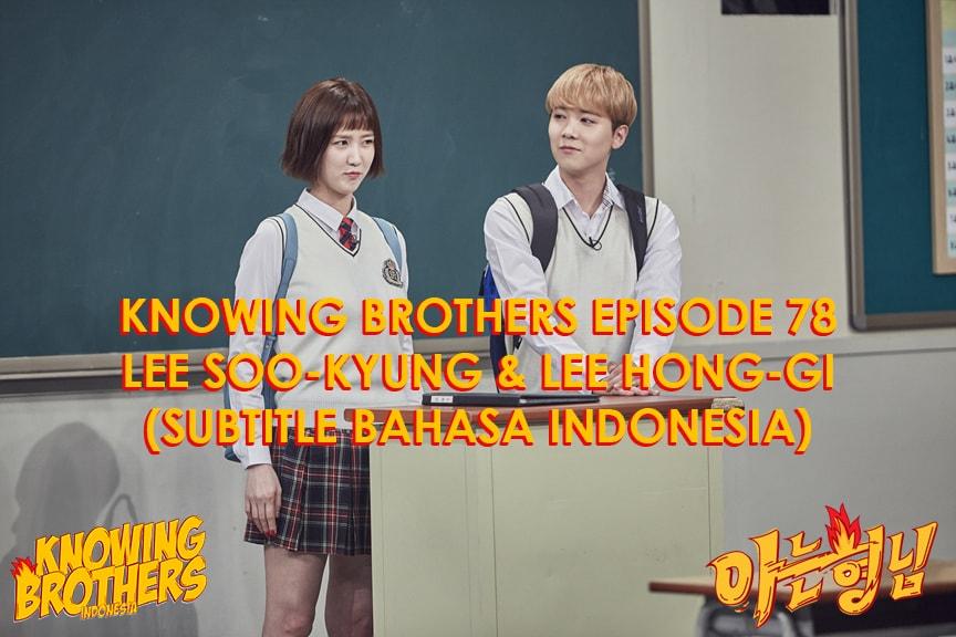 Nonton streaming online & download Knowing Bros eps 78 bintang tamu Lee Soo-kyung & Lee Hong-gi (FT Island) subtitle bahasa Indonesia