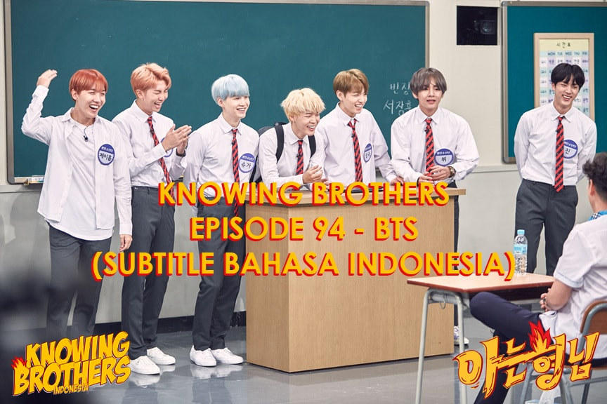 Nonton streaming online & download Knowing Bros eps 94 bintang tamu BTS subtitle bahasa Indonesia