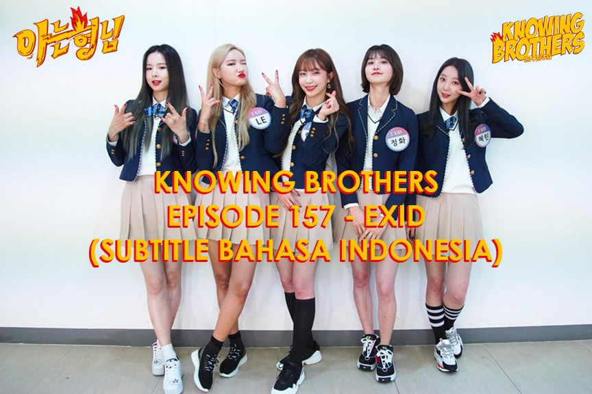 Nonton streaming online & download Knowing Bros eps 157 bintang tamu EXID subtitle bahasa Indonesia