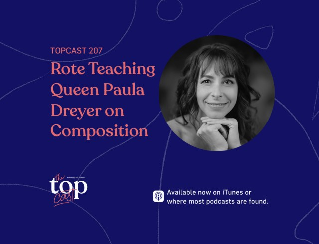 Episode 207 Rote Teaching Queen Paula Dreyer on Composition