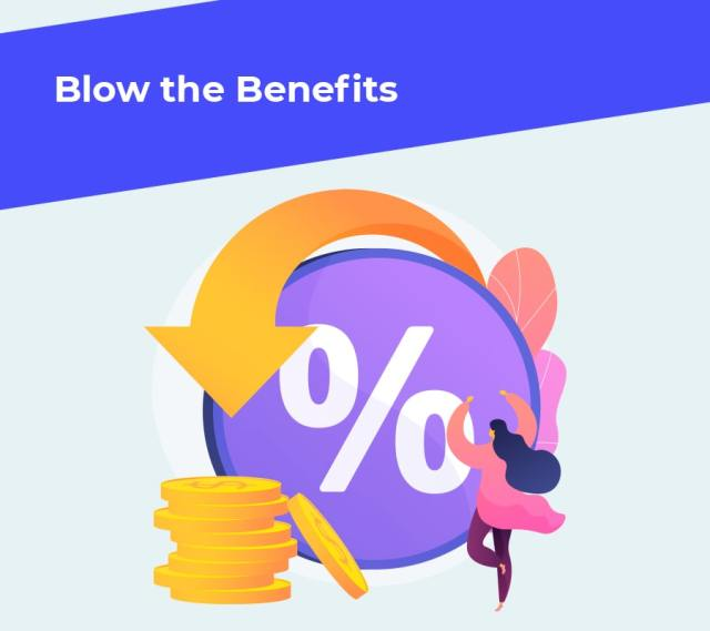 Blow the benefits min