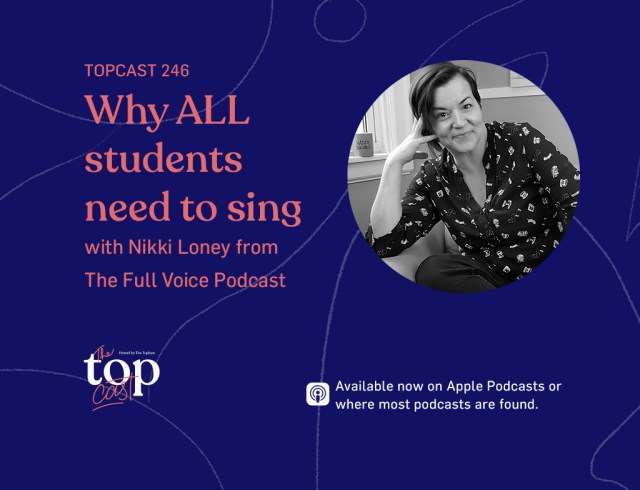 TopCast 246 and also Why ALL individuals in the course need to sing by having Nikki Loney for this Full Voice Podcast