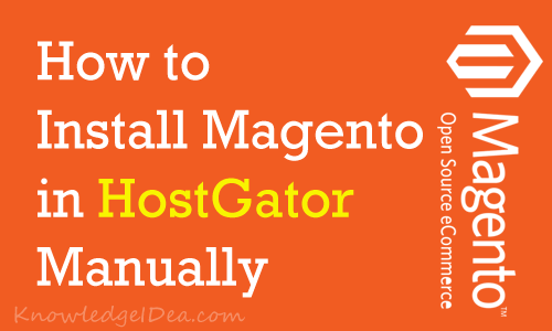 How to Install Magento in HostGator Manually