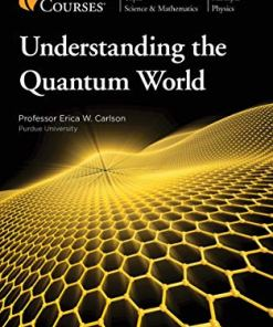 Understanding the Quantum World