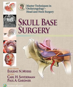 Master Techniques in Otolaryngology-Head and Neck Surgery: Skull Base Surgery