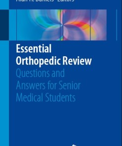Essential Orthopedic Review: Questions and Answers for Senior Medical Students 1st ed.