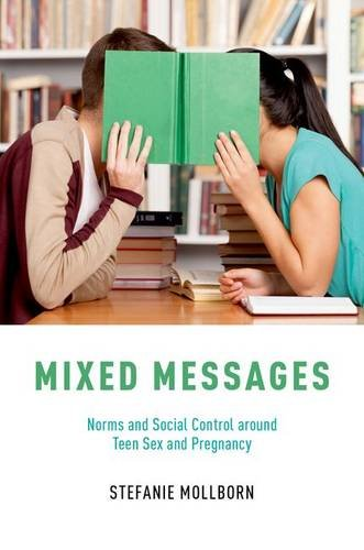 Mixed messages : norms and social control around teen sex and pregnancy