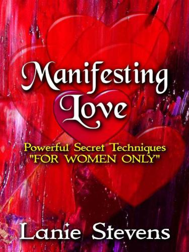 "Manifesting Love: Using the Power of ""LOA"", ""EFT"" & a ""Love Spell"""