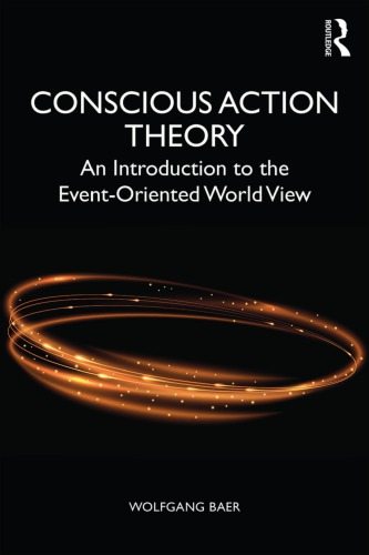 Conscious Action Theory: An Introduction to the Event-Oriented World View