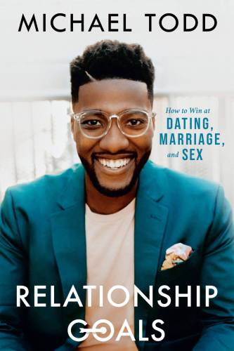 Relationship Goals-How to Win at Dating, Marriage, and Sex