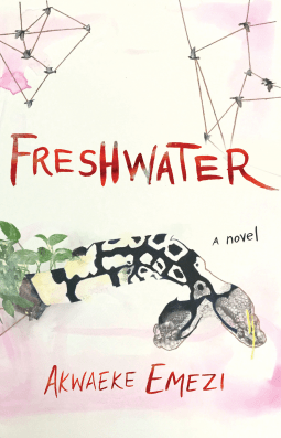 "Cover of Akwaeke Emezi's novel ""Freshwater."""