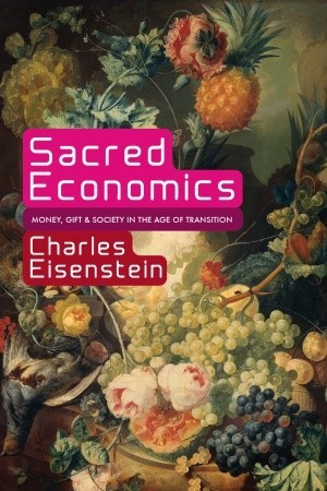 Cover of Sacred Economics by Charles Eisenstein