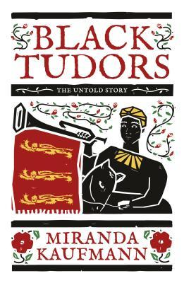 UK edition of Black Tudors by Miranda Kaufmann