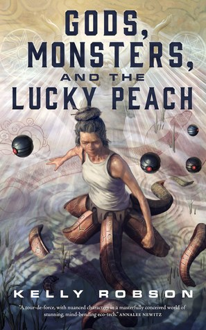 Cover of Gods, Monsters and the Lucky Peach by Kelly Robson