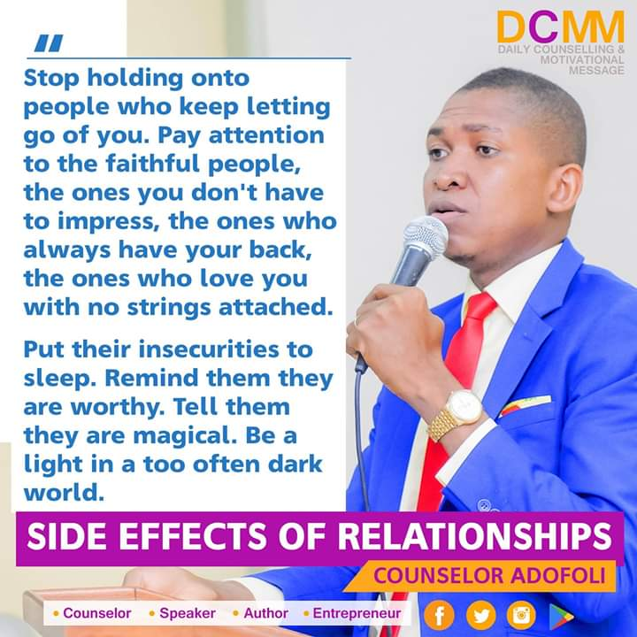 SIDE EFFECTS OF RELATIONSHIPS  Written by Counselor Adofoli