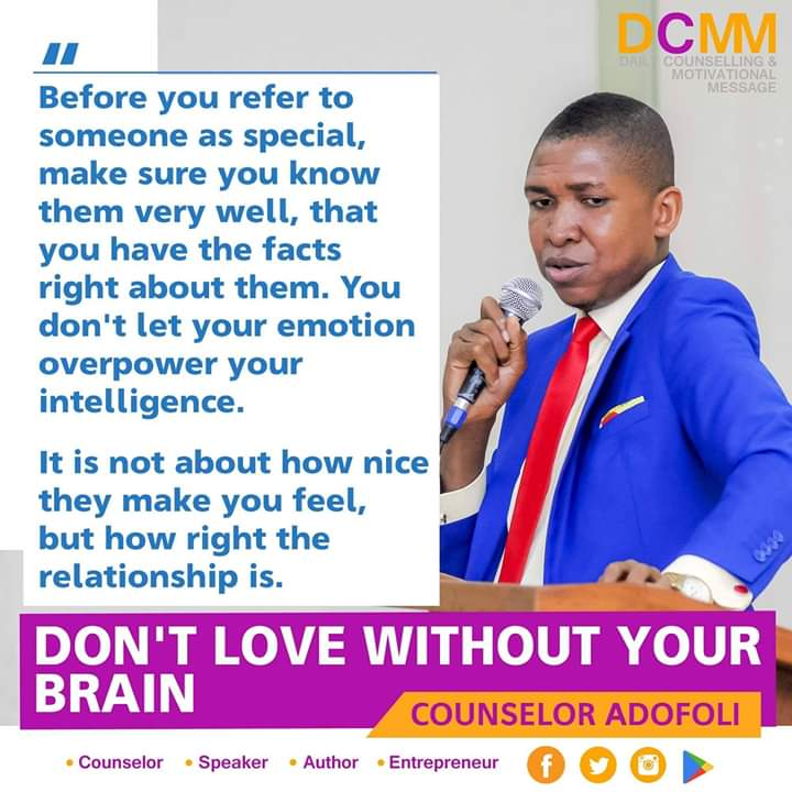 DON'T LOVE WITHOUT YOUR BRAIN  Written by Counselor Adofoli