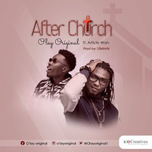 O'lay Original ft. Article Wan – AFTER CHURCH