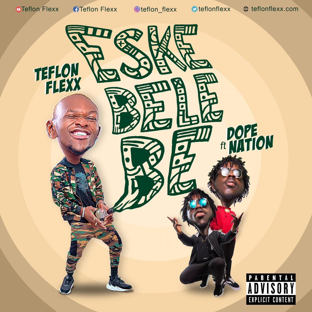 ESKEBELEBE- Teflon Flexx X Dopenation .mp3