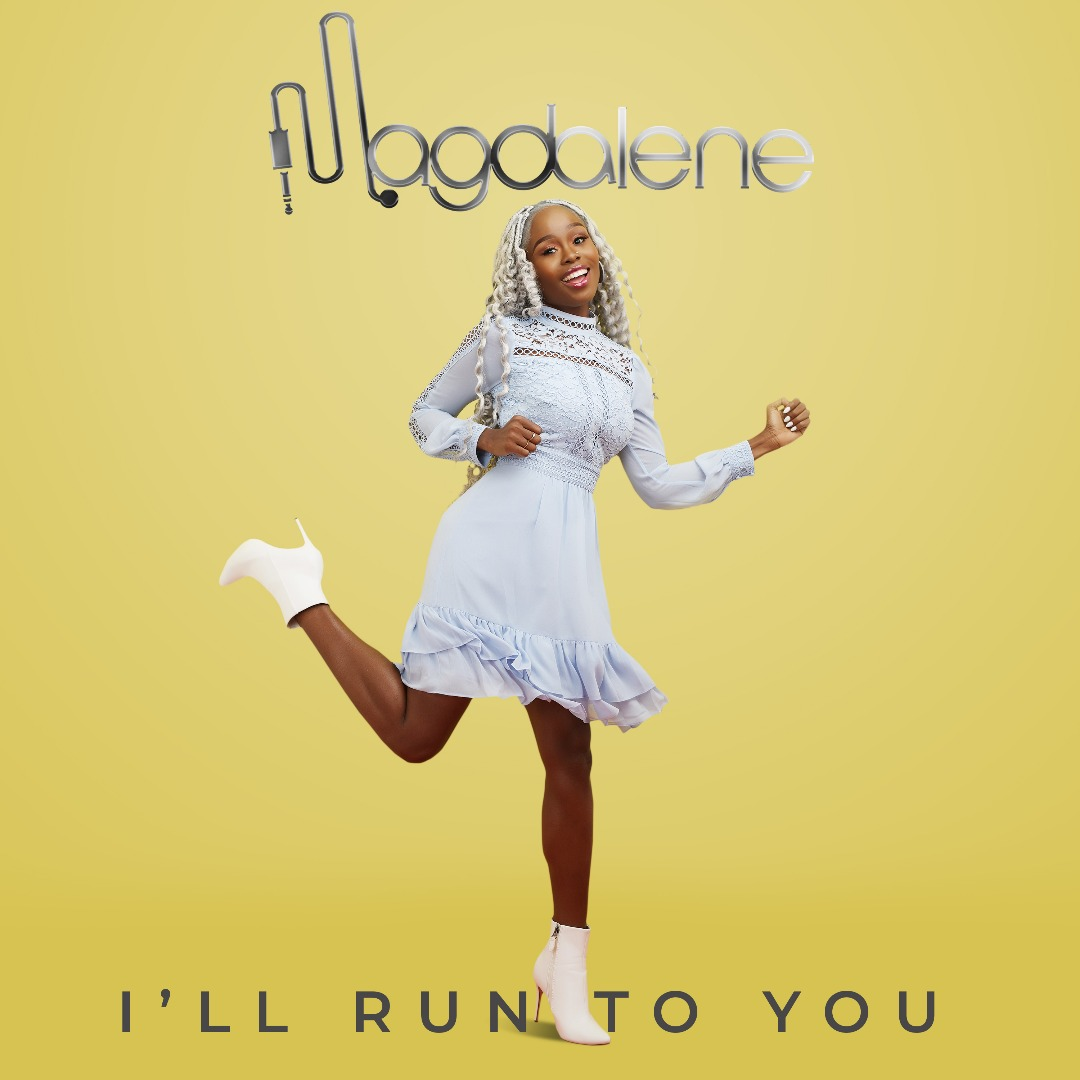 Gospel Singer, Magdalene Set To Release Her Debut Single 'I'll Run To You'
