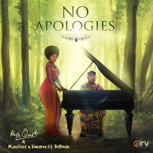 New Music: No Apologies – Myx Quest Ft. M.anifest x Kimarne x B4Bonah